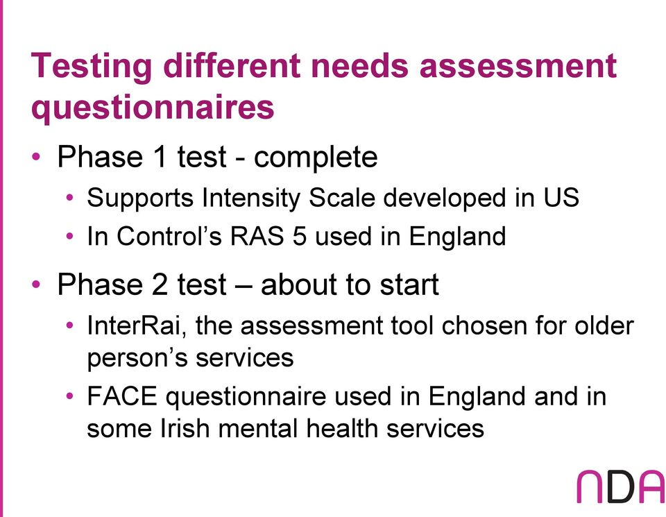 Phase 2 test about to start InterRai, the assessment tool chosen for older