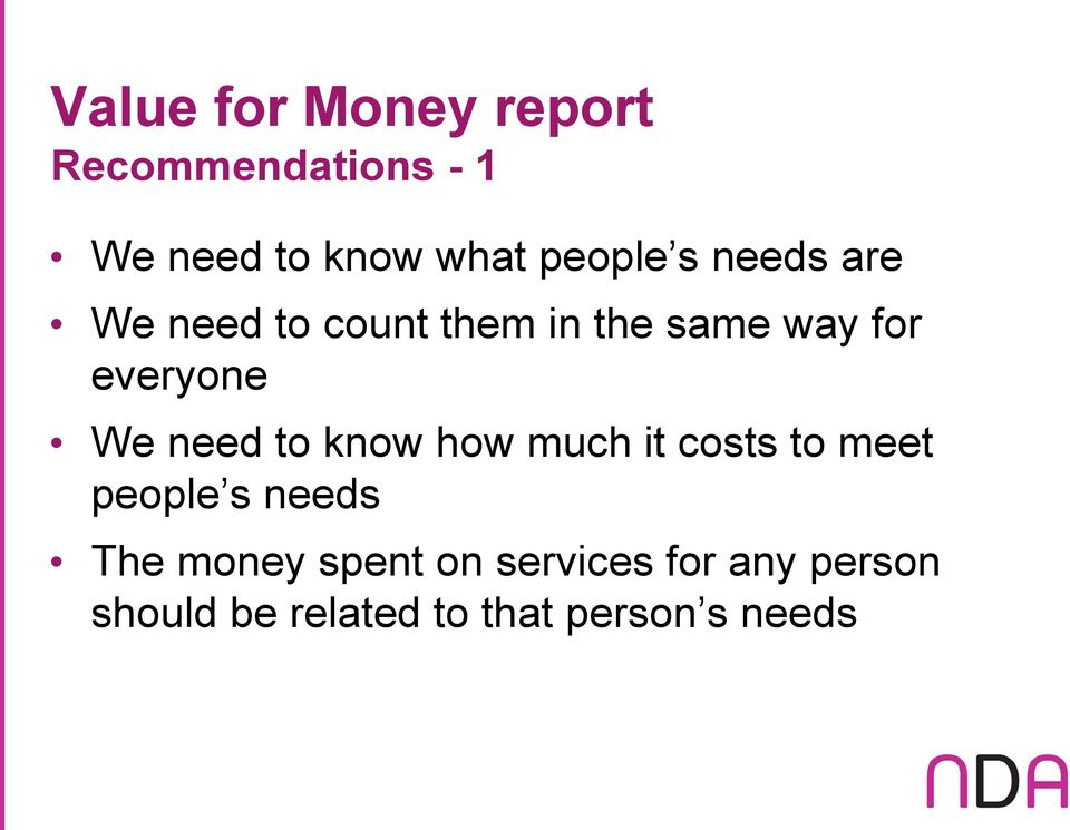 everyone We need to know how much it costs to meet people s needs