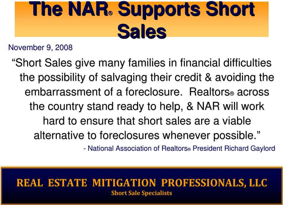 . Realtors across the country stand ready to help, & NAR will work hard to ensure that short sales are