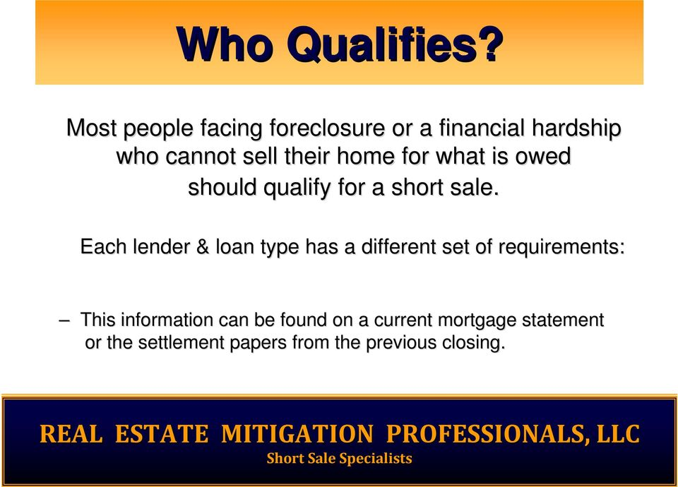 home for what is owed should qualify for a short sale.