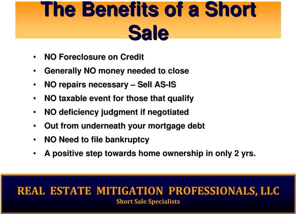 qualify NO deficiency judgment if negotiated Out from underneath your mortgage