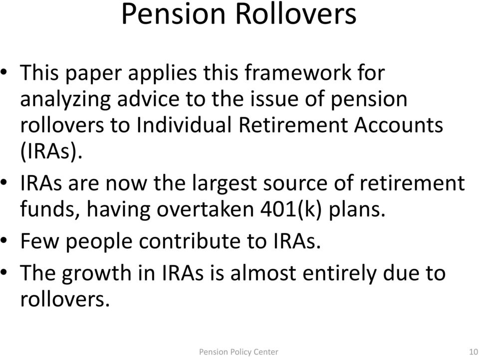 IRAs are now the largest source of retirement funds, having overtaken 401(k) plans.