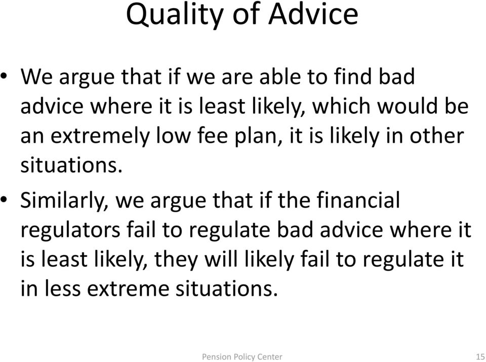 Similarly, we argue that if the financial regulators fail to regulate bad advice where it