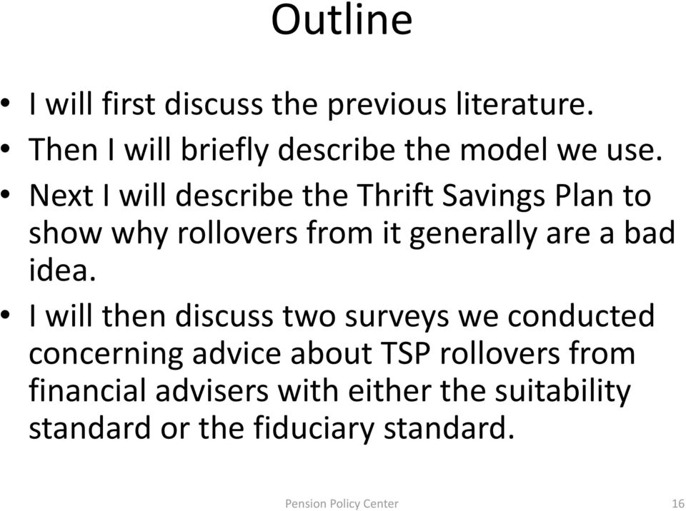 I will then discuss two surveys we conducted concerning advice about TSP rollovers from financial