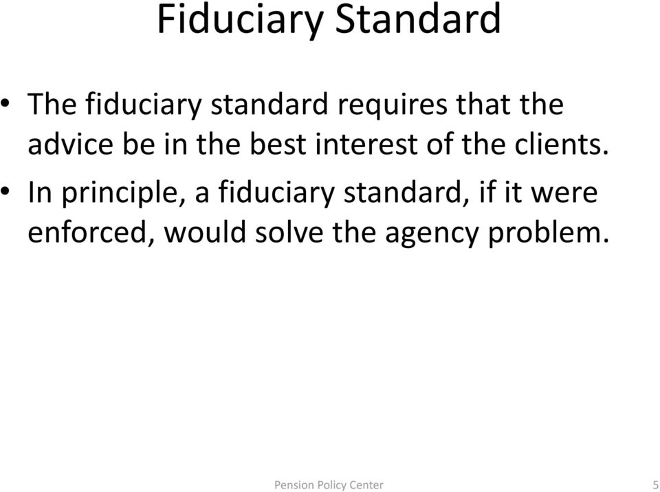 In principle, a fiduciary standard, if it were