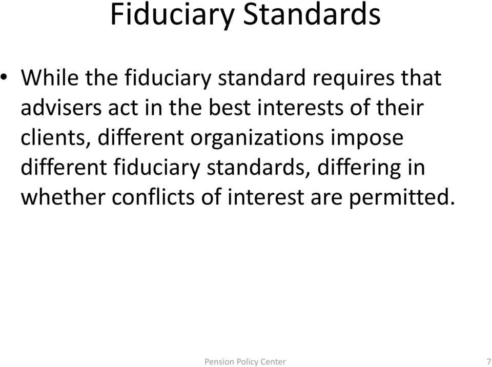 organizations impose different fiduciary standards, differing in