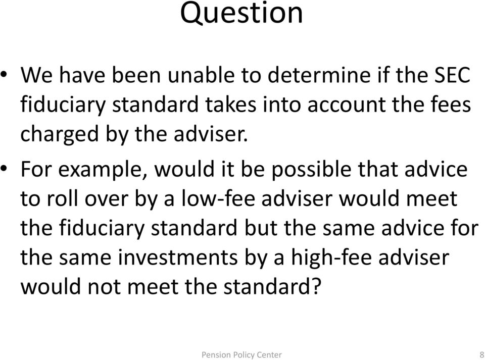 For example, would it be possible that advice to roll over by a low-fee adviser would