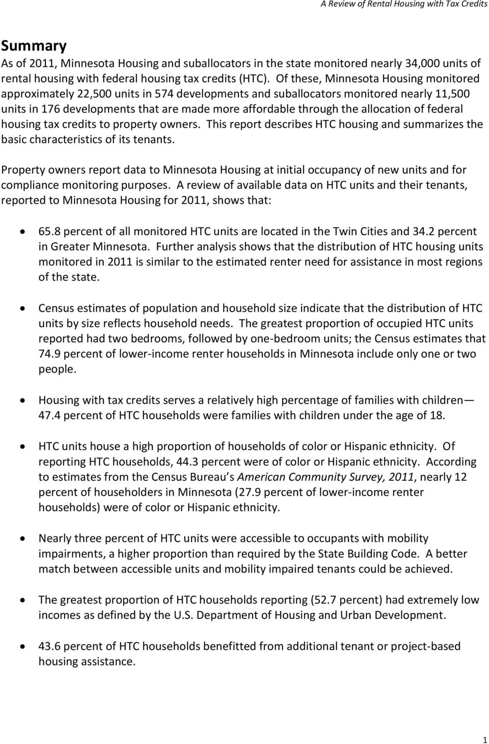 allocation of federal housing tax credits to property owners. This report describes HTC housing and summarizes the basic characteristics of its tenants.