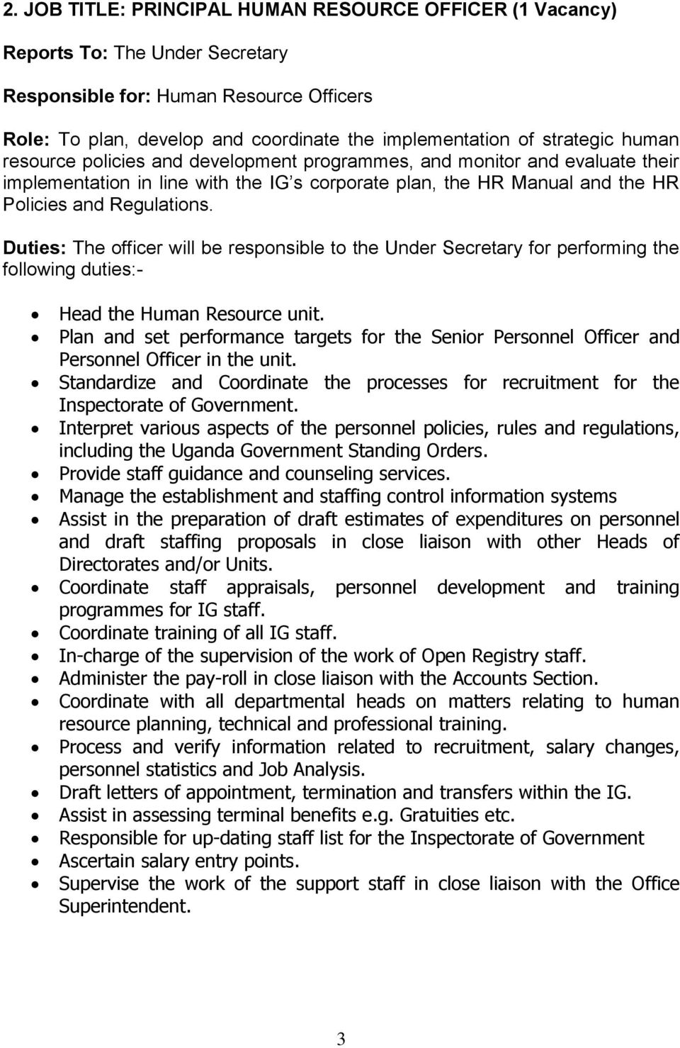 Duties: The officer will be responsible to the Under Secretary for performing the following duties:- Head the Human Resource unit.