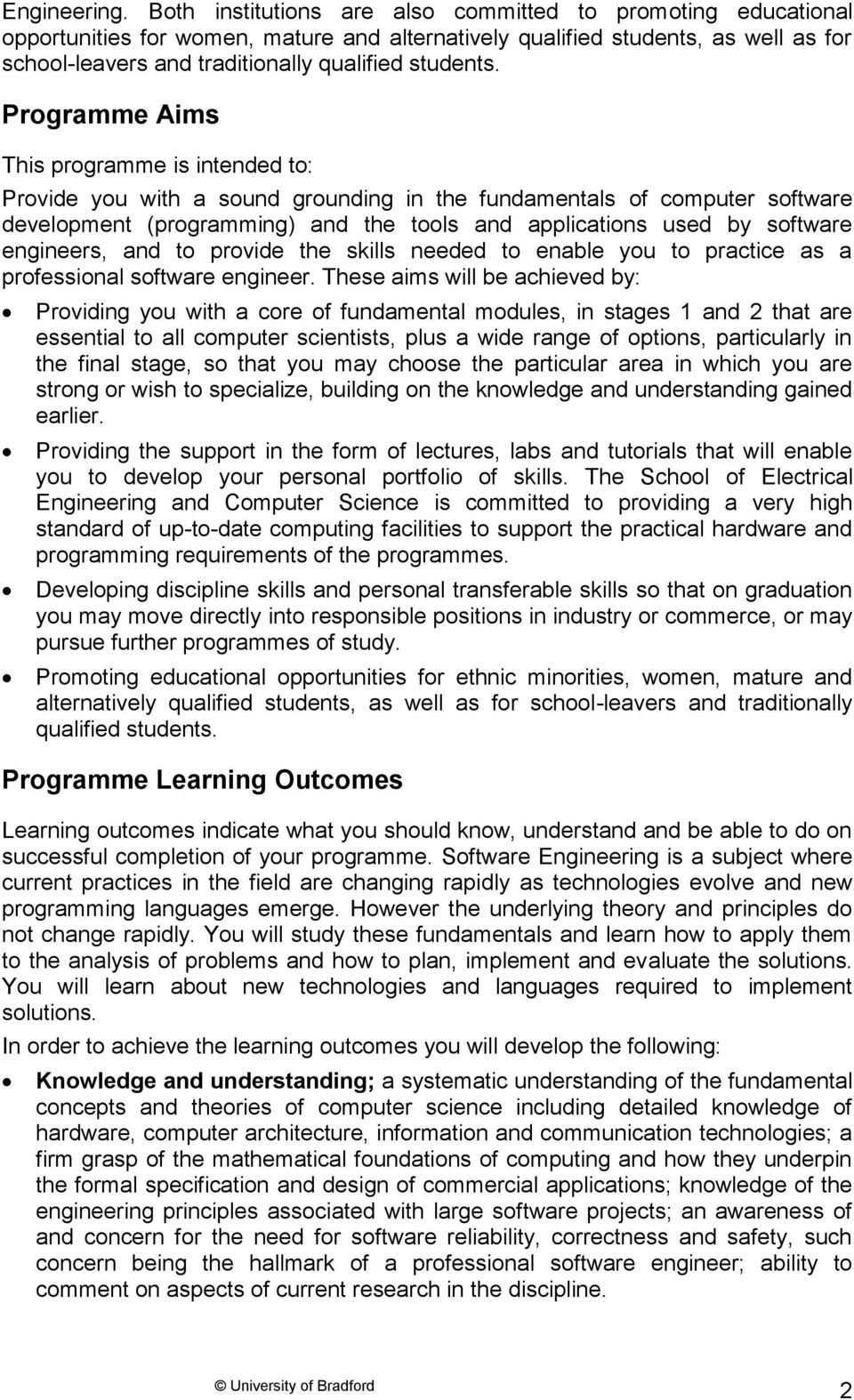 Programme Aims This programme is intended to: Provide you with a sound grounding in the fundamentals of computer software development (programming) and the tools and applications used by software