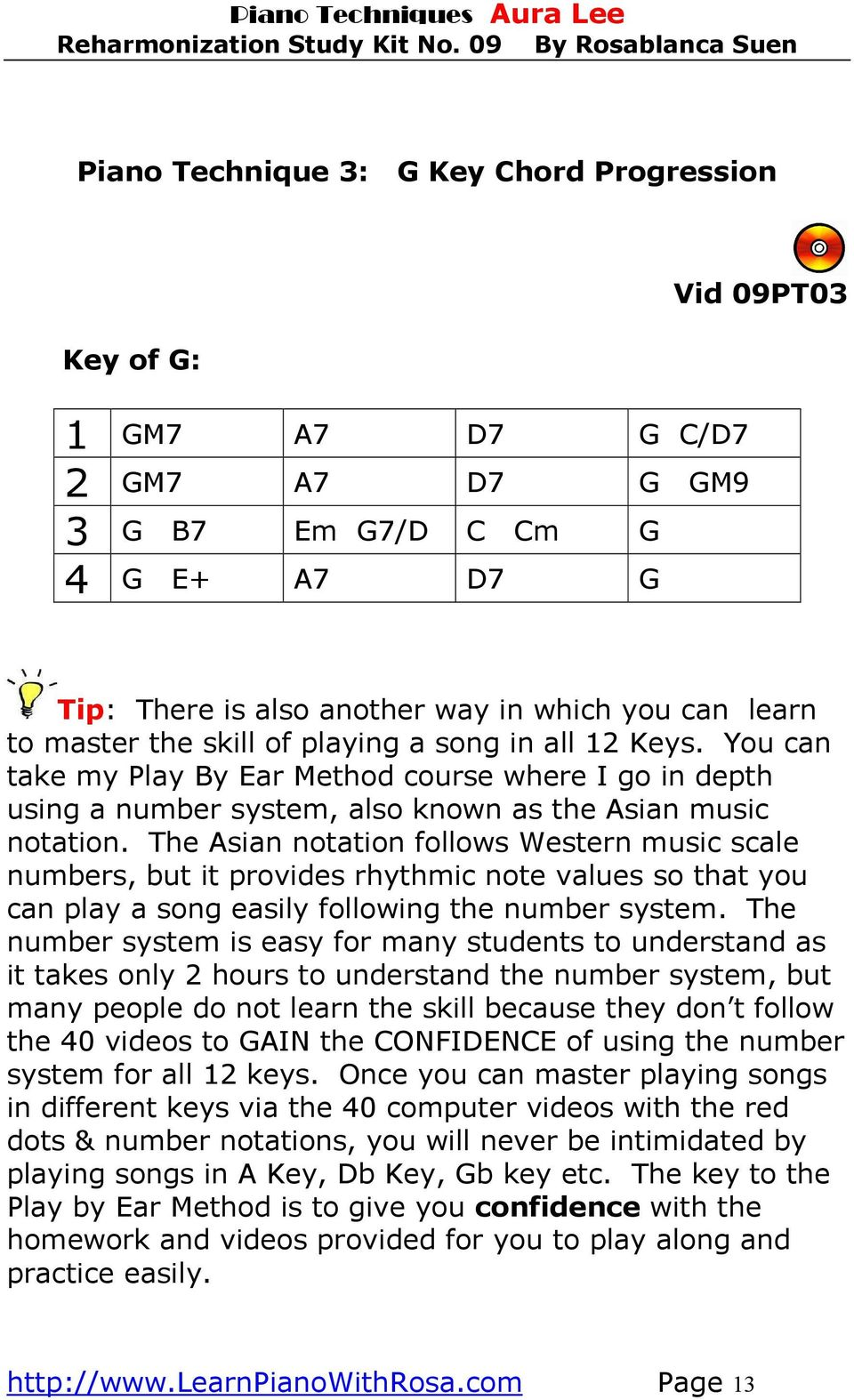 The Asian notation follows Western music scale numbers, but it provides rhythmic note values so that you can play a song easily following the number system.