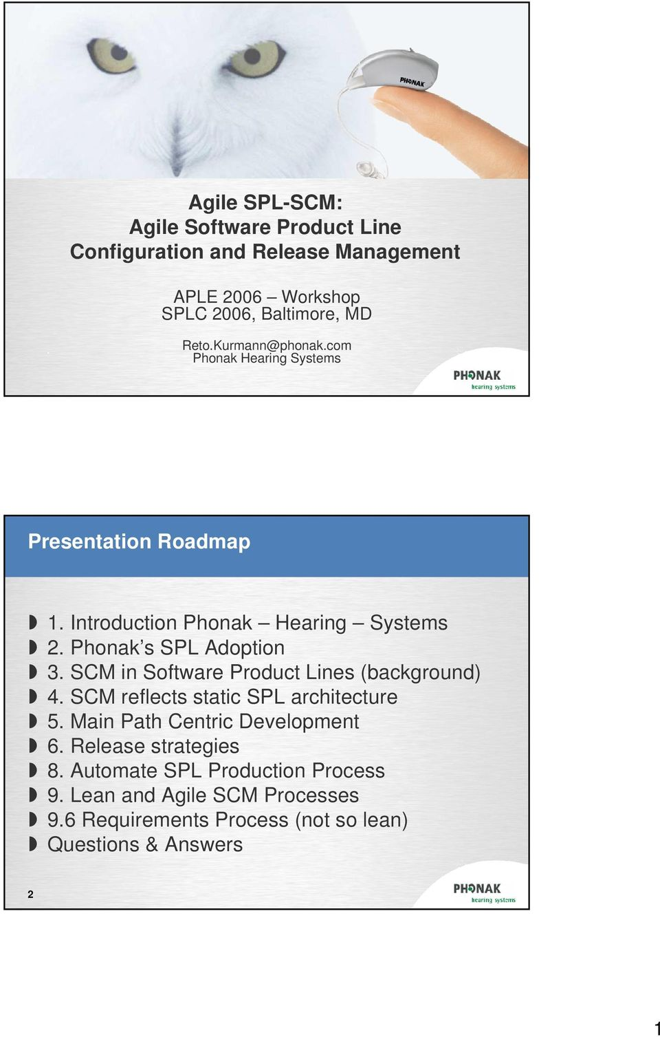 SCM in Software Product Lines (background) 4. SCM reflects static SPL architecture 5. Main Path Centric Development 6.