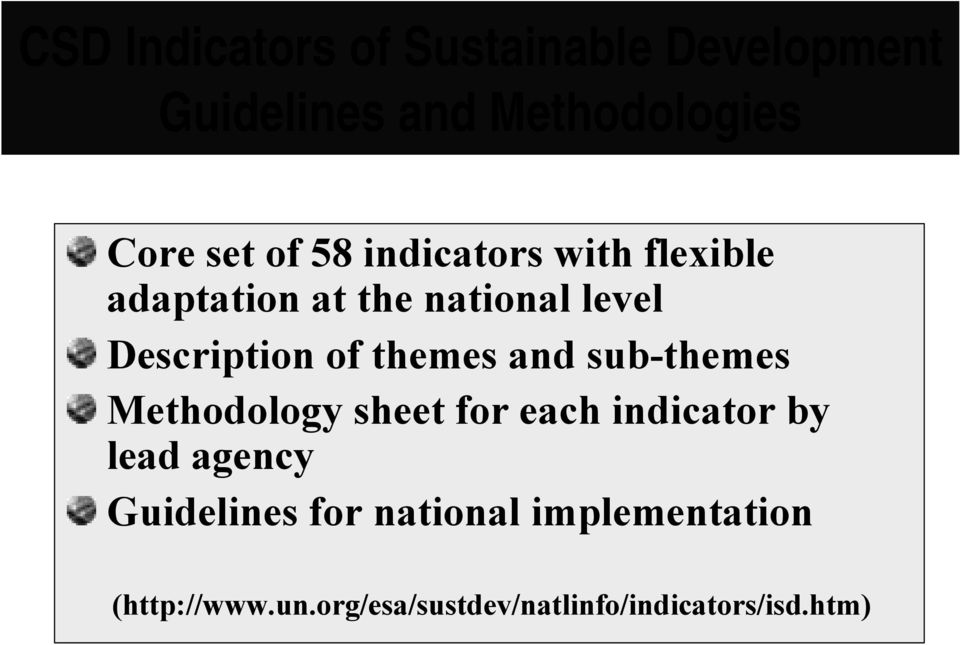 and sub-themes Methodology sheet for each indicator by lead agency Guidelines for