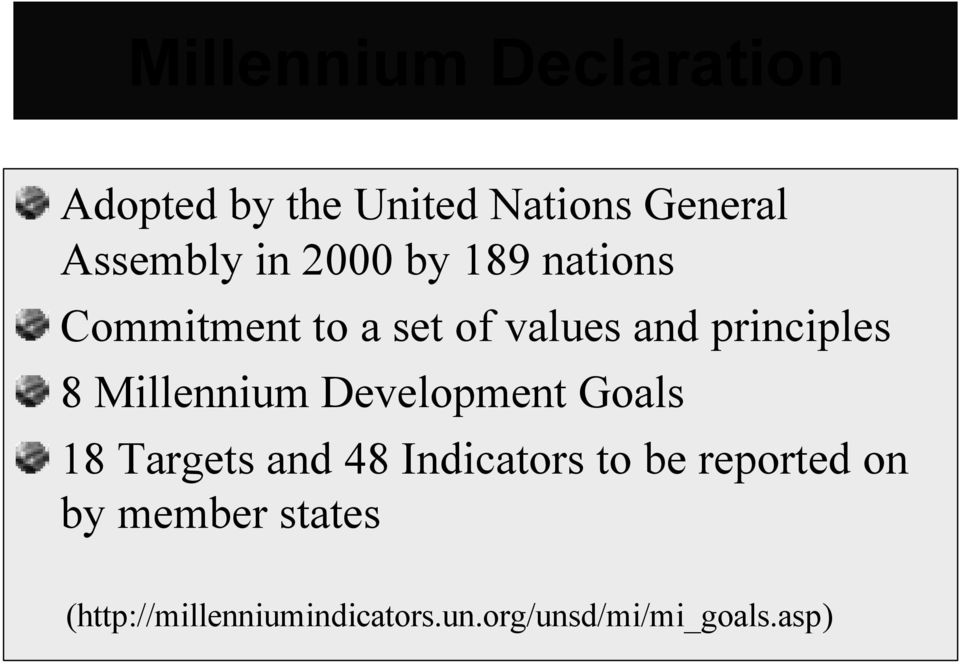 Millennium Development Goals 18 Targets and 48 Indicators to be reported