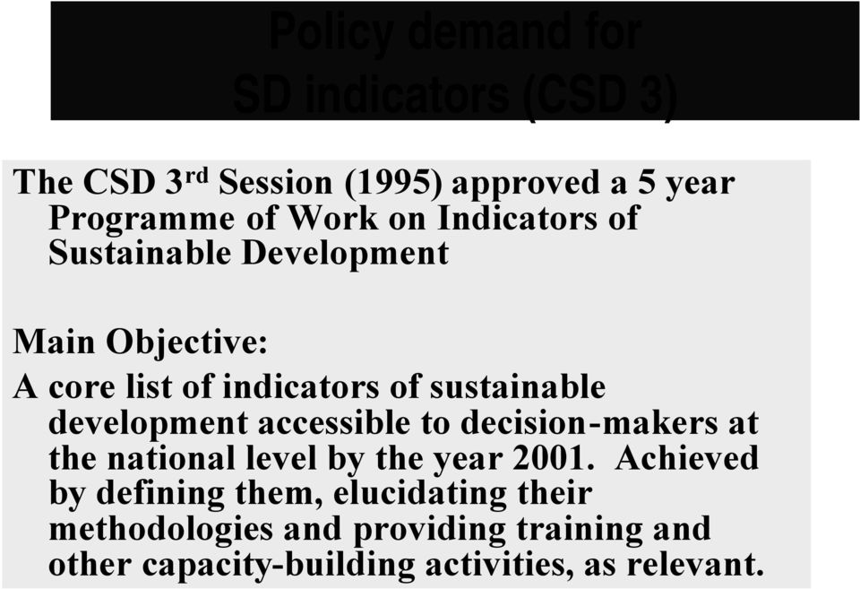 development accessible to decision-makers at the national level by the year 2001.
