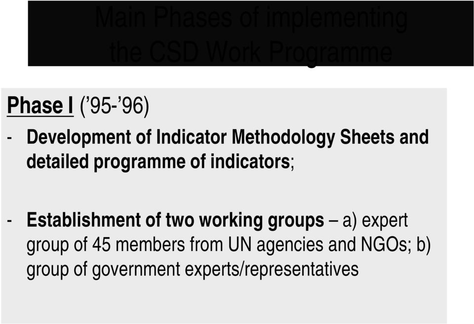 indicators; - Establishment of two working groups a) expert group of 45