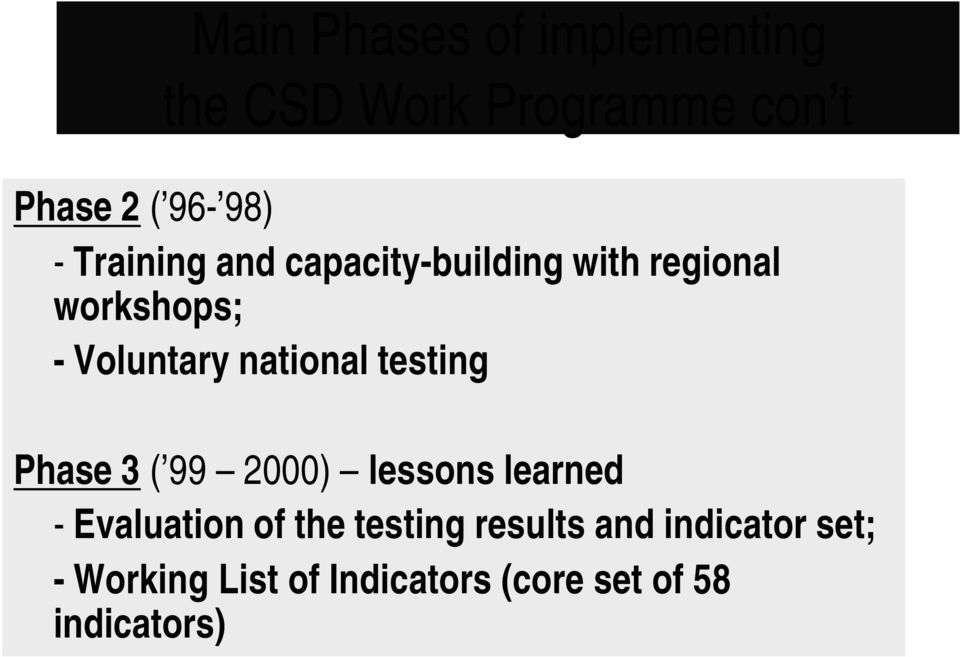 testing Phase 3 ( 99 2000) lessons learned - Evaluation of the testing