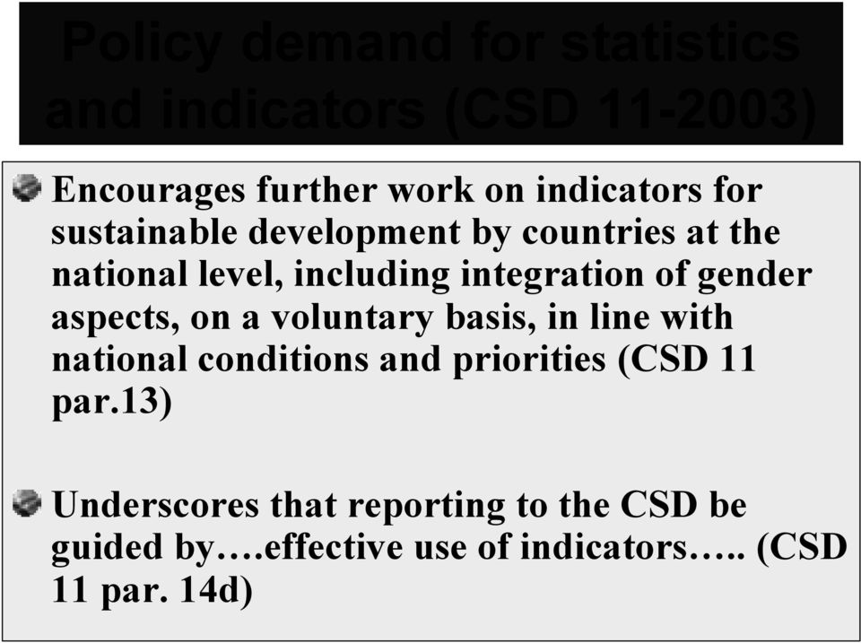aspects, on a voluntary basis, in line with national conditions and priorities (CSD 11 par.