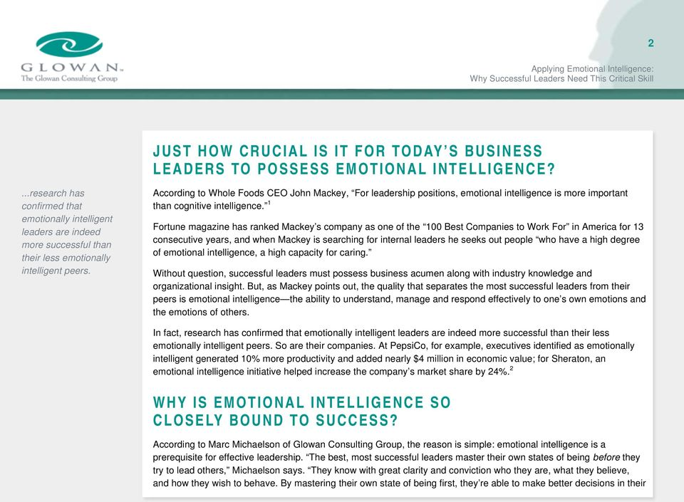 According to Whole Foods CEO John Mackey, For leadership positions, emotional intelligence is more important than cognitive intelligence.
