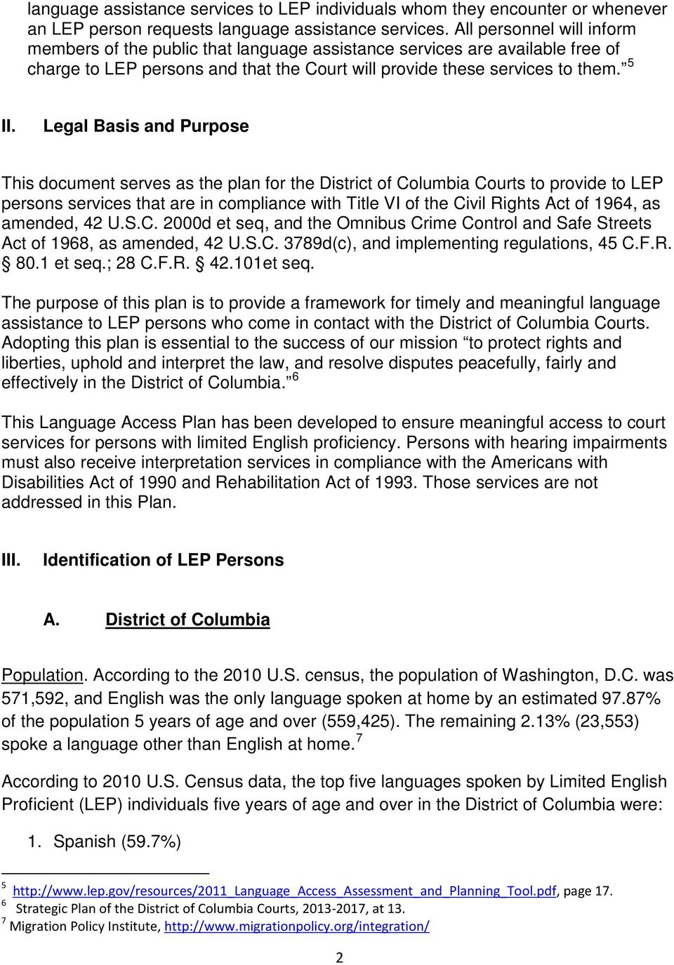 Legal Basis and Purpose This document serves as the plan for the District of Columbia Courts to provide to LEP persons services that are in compliance with Title VI of the Civil Rights Act of 1964,