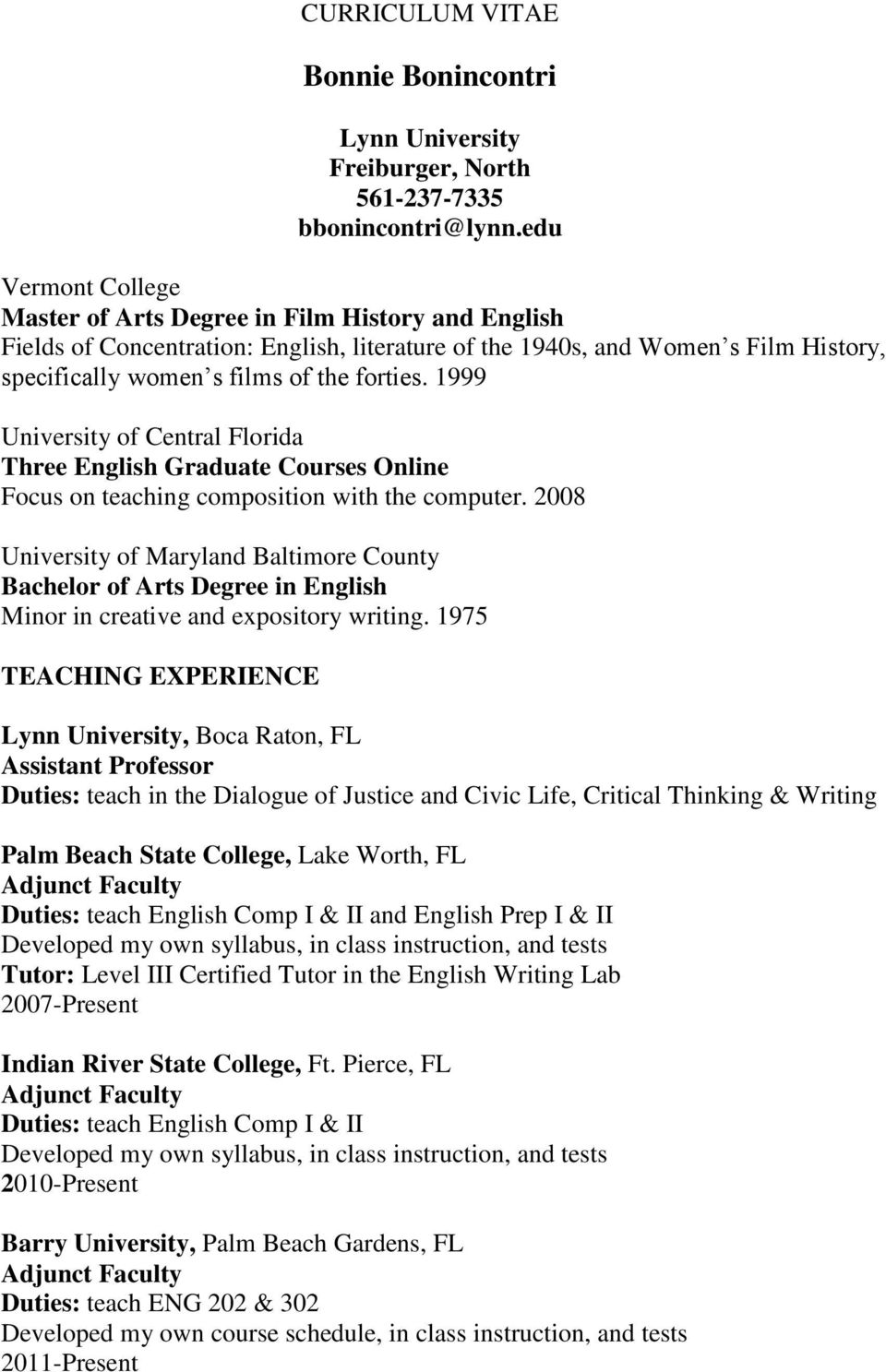 1999 University of Central Florida Three English Graduate Courses Online Focus on teaching composition with the computer.