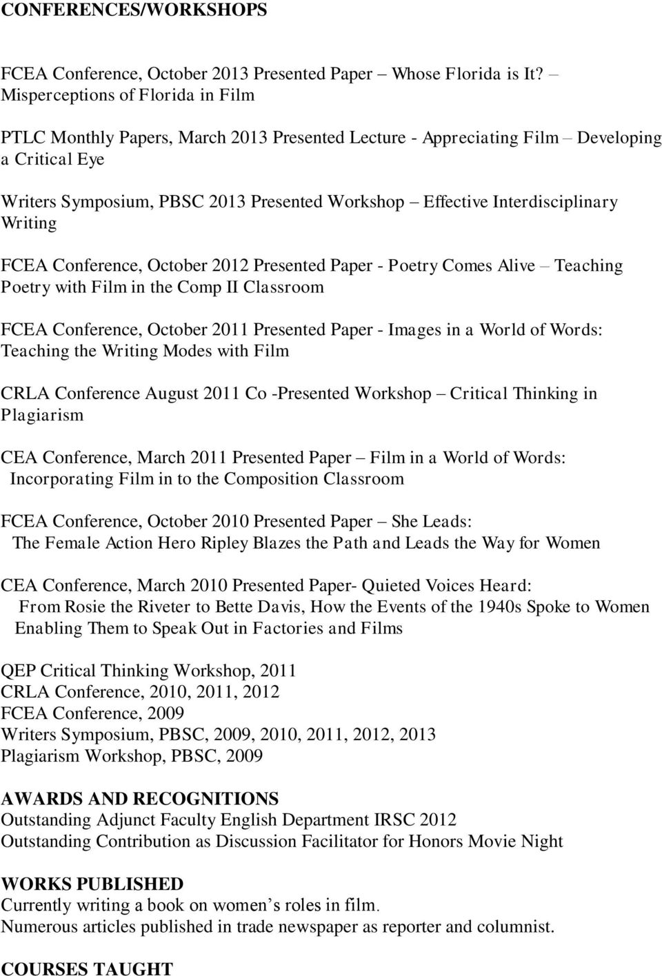 Interdisciplinary Writing FCEA Conference, October 2012 Presented Paper - Poetry Comes Alive Teaching Poetry with Film in the Comp II Classroom FCEA Conference, October 2011 Presented Paper - Images