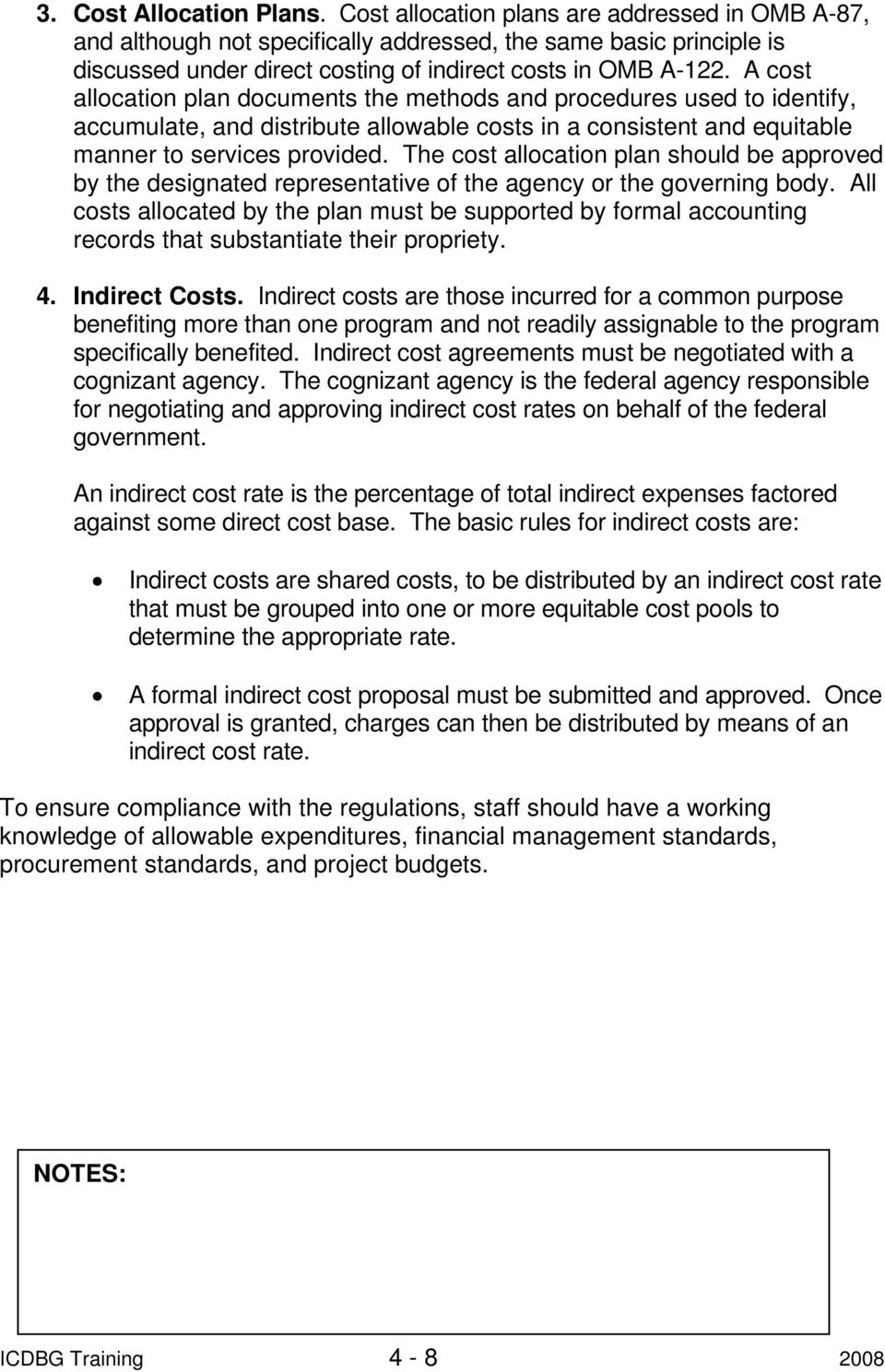 A cost allocation plan documents the methods and procedures used to identify, accumulate, and distribute allowable costs in a consistent and equitable manner to services provided.