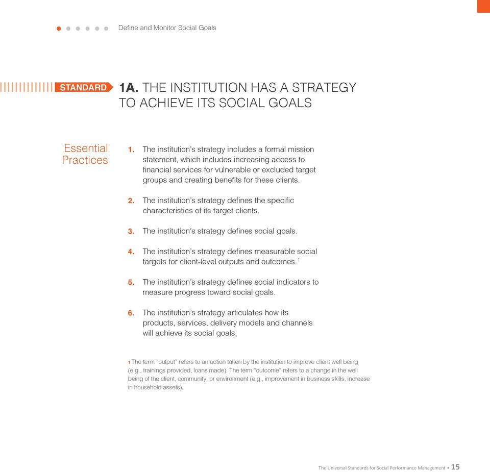 The institution s strategy defines the specific characteristics of its target clients. The institution s strategy defines social goals.