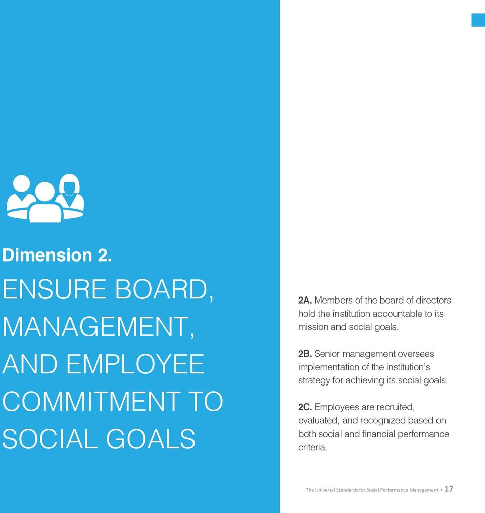 Senior management oversees implementation of the institution s strategy for achieving its social goals. 2C.