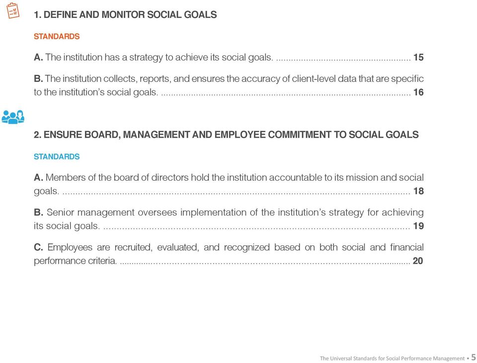 ENSURE BOARD, MANAGEMENT AND EMPLOYEE COMMITMENT TO SOCIAL GOALS STANDARDS A. Members of the board of directors hold the institution accountable to its mission and social goals.... 18 B.