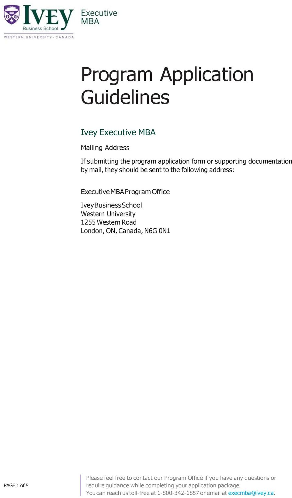be sent to the following address: Executive MBA Program Office Ivey Business