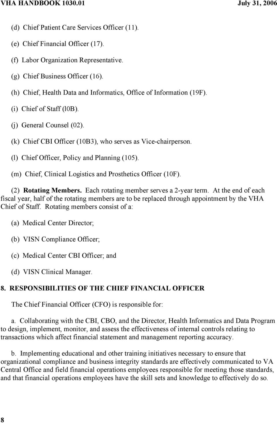 (l) Chief Officer, Policy and Planning (105). (m) Chief, Clinical Logistics and Prosthetics Officer (10F). (2) Rotating Members. Each rotating member serves a 2-year term.