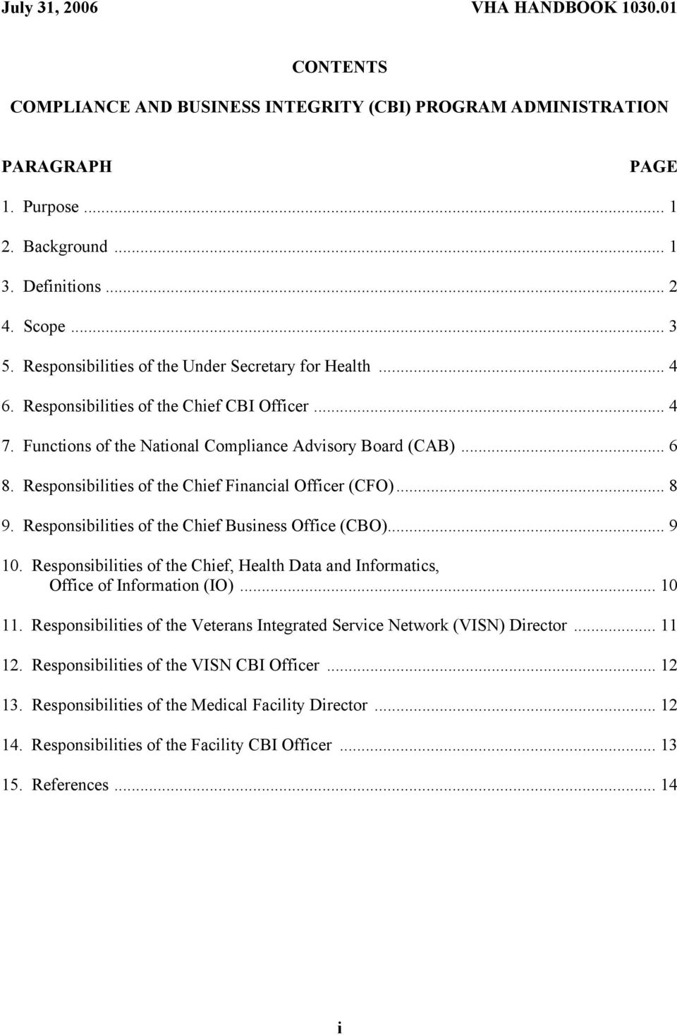 Responsibilities of the Chief Financial Officer (CFO)... 8 9. Responsibilities of the Chief Business Office (CBO)... 9 10.