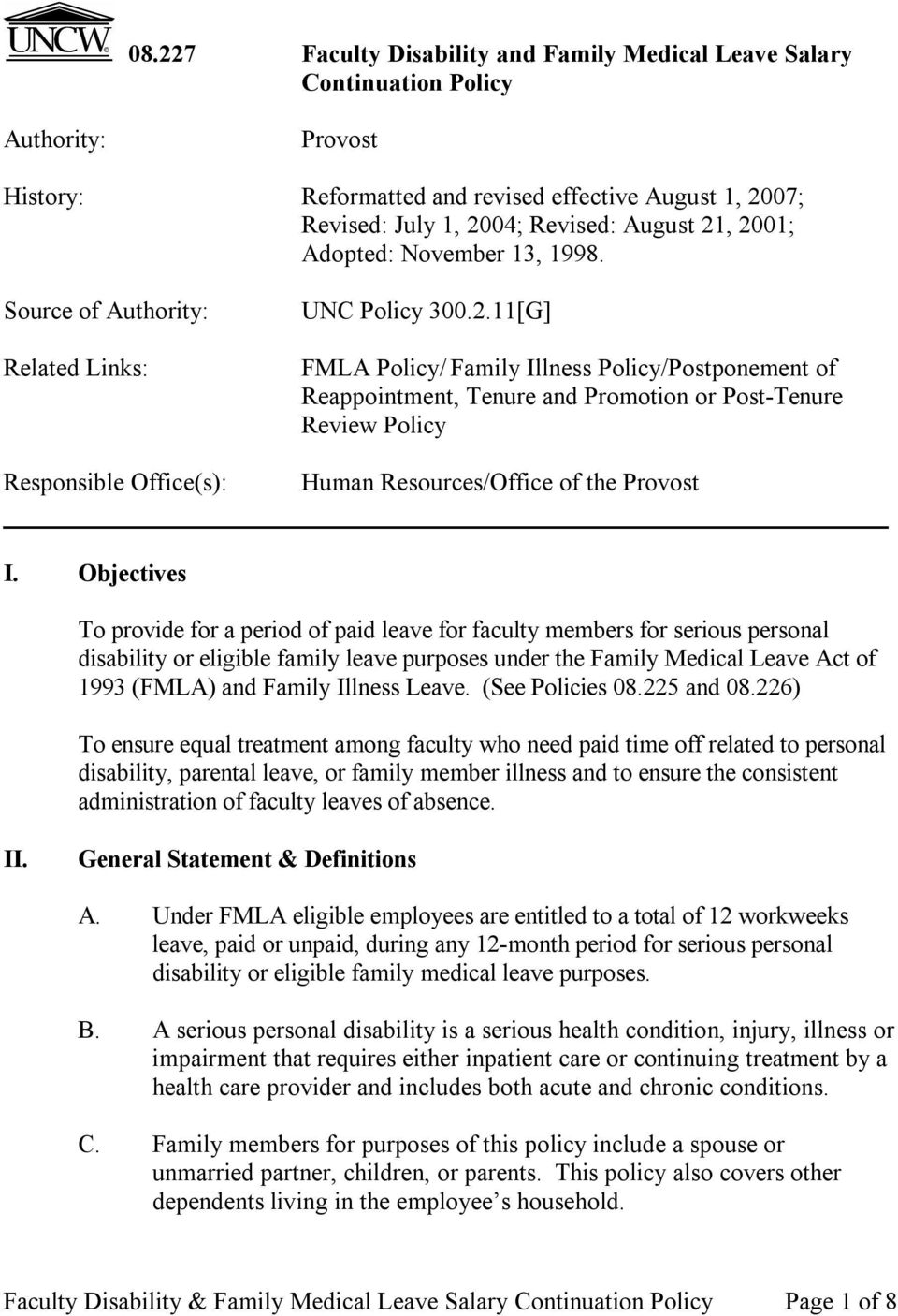 Objectives To provide for a period of paid leave for faculty members for serious personal disability or eligible family leave purposes under the Family Medical Leave Act of 1993 (FMLA) and Family