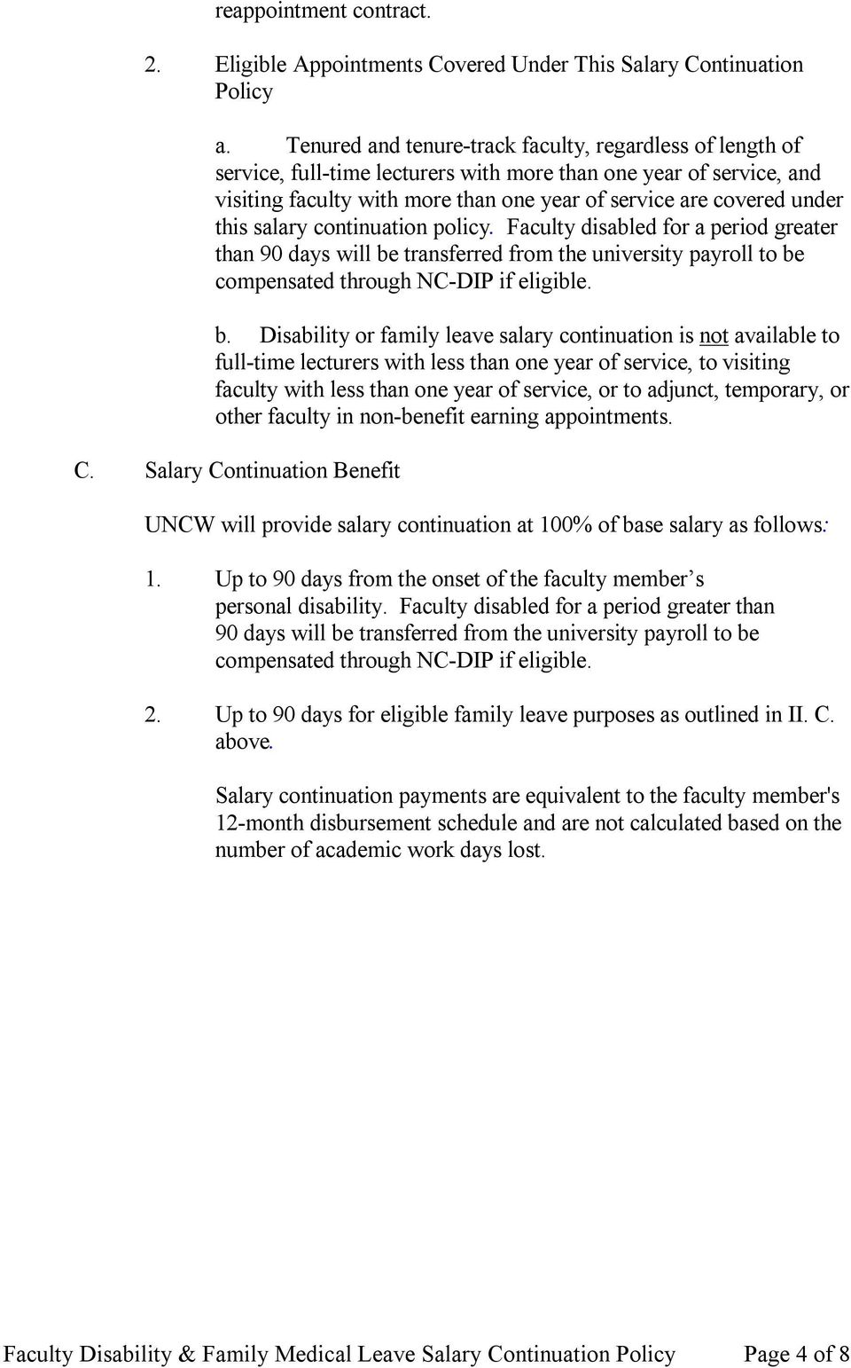 this salary continuation policy. Faculty disabled for a period greater than 90 days will be