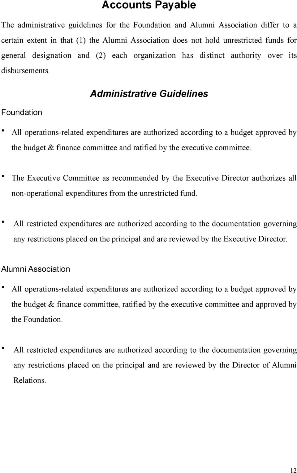 Administrative Guidelines Foundation All operations-related expenditures are authorized according to a budget approved by the budget & finance committee and ratified by the executive committee.