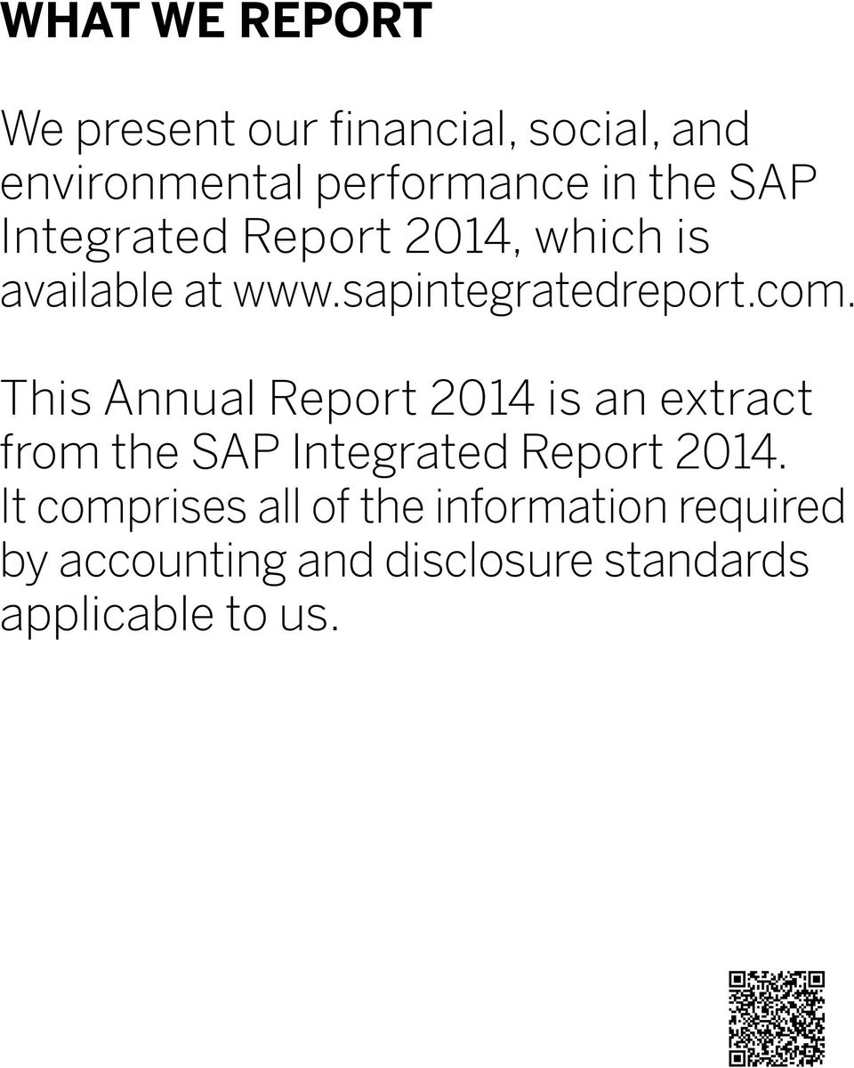 This Annual Report 2014 is an extract from the SAP Integrated Report 2014.