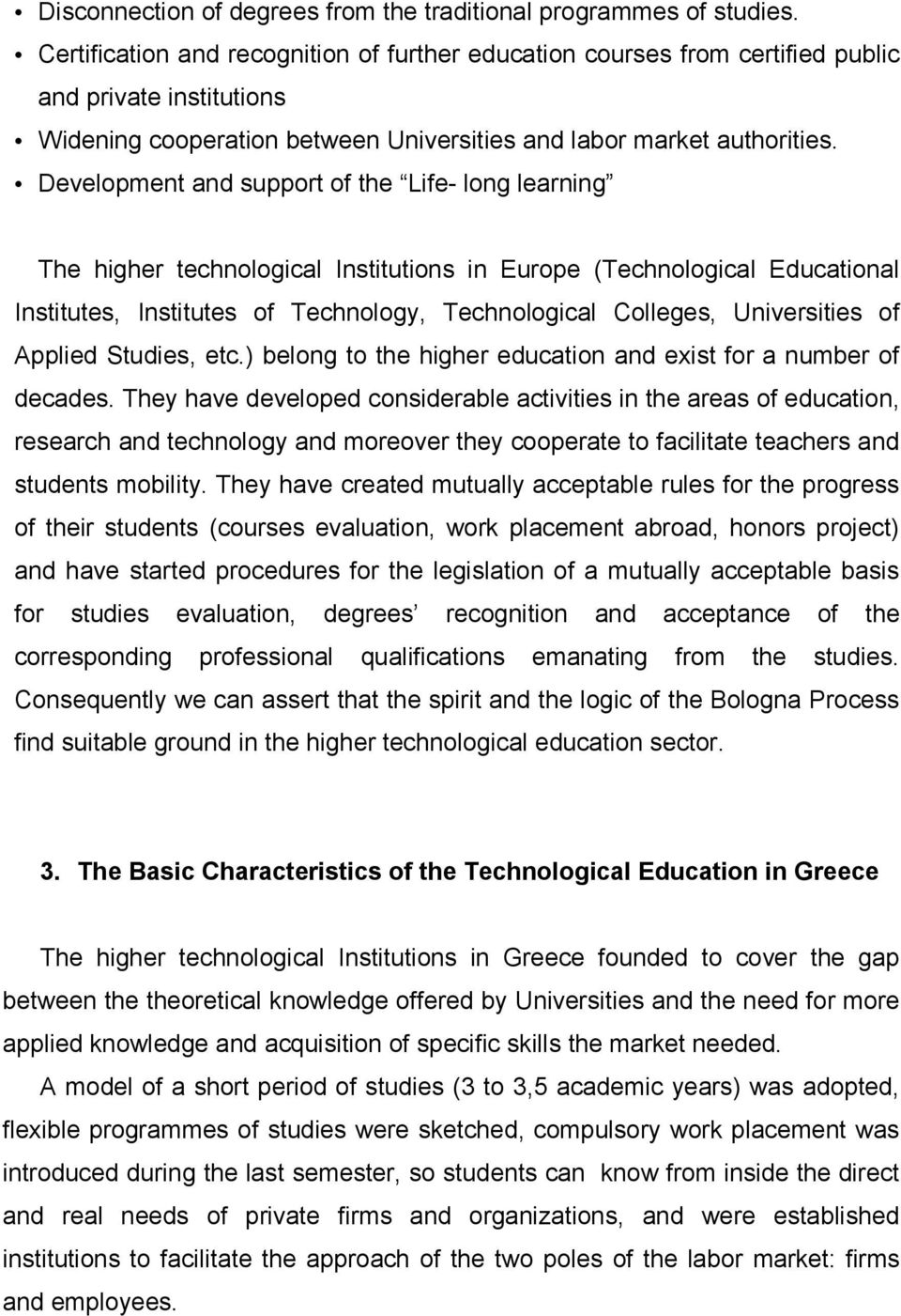 Development and support of the Life- long learning The higher technological Institutions in Europe (Technological Educational Institutes, Institutes of Technology, Technological Colleges,