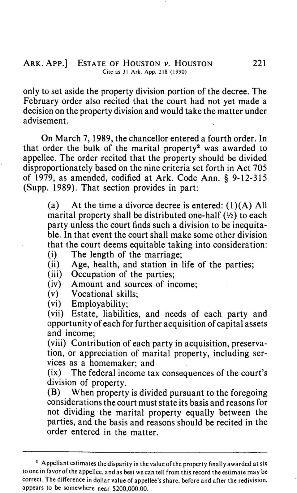 In that order the bulk of the marital property 2 was awarded to appellee.