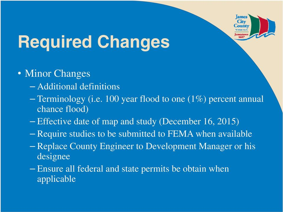 Require studies to be submitted to FEMA when available Replace County Engineer to
