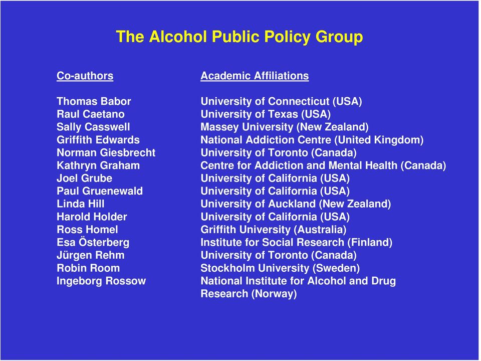 Kingdom) University of Toronto (Canada) Centre for Addiction and Mental Health (Canada) University of California (USA) University of California (USA) University of Auckland (New Zealand) University