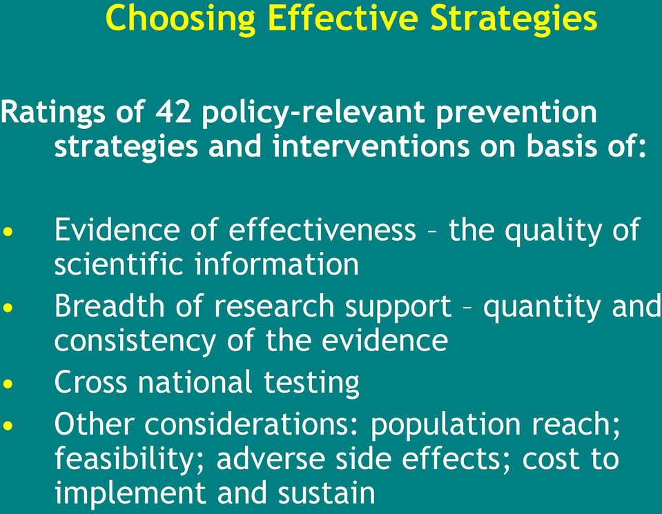 Breadth of research support quantity and consistency of the evidence Cross national testing
