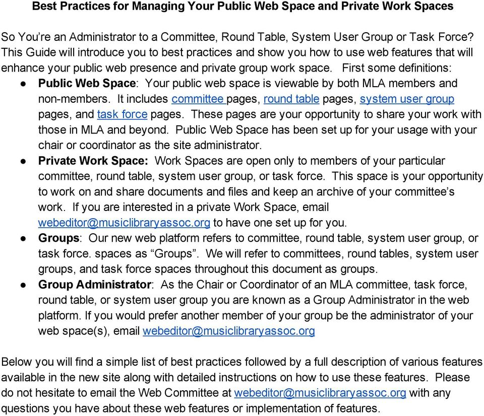 First some definitions: Public Web Space: Your public web space is viewable by both MLA members and non members.