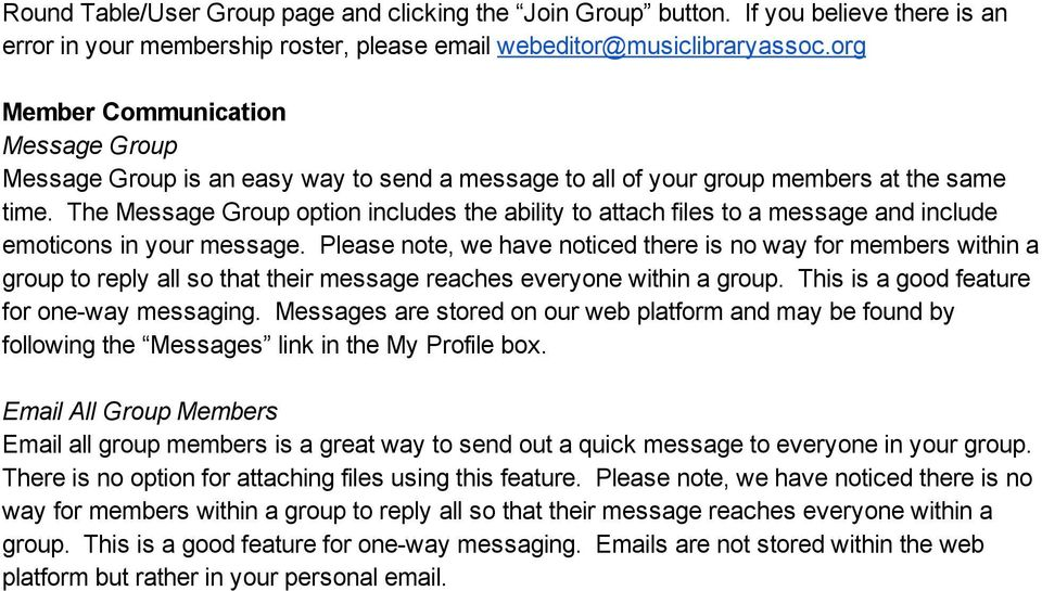 The Message Group option includes the ability to attach files to a message and include emoticons in your message.