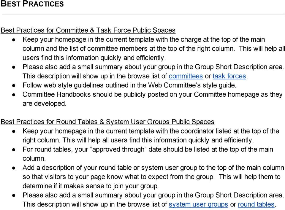 This description will show up in the browse list of committees or task forces. Follow web style guidelines outlined in the Web Committee s style guide.