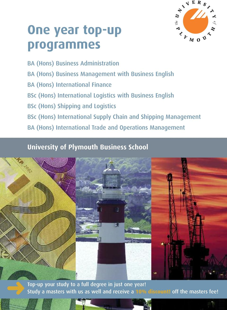 International Supply Chain and Shipping Management BA (Hons) International Trade and Operations Management University of Plymouth