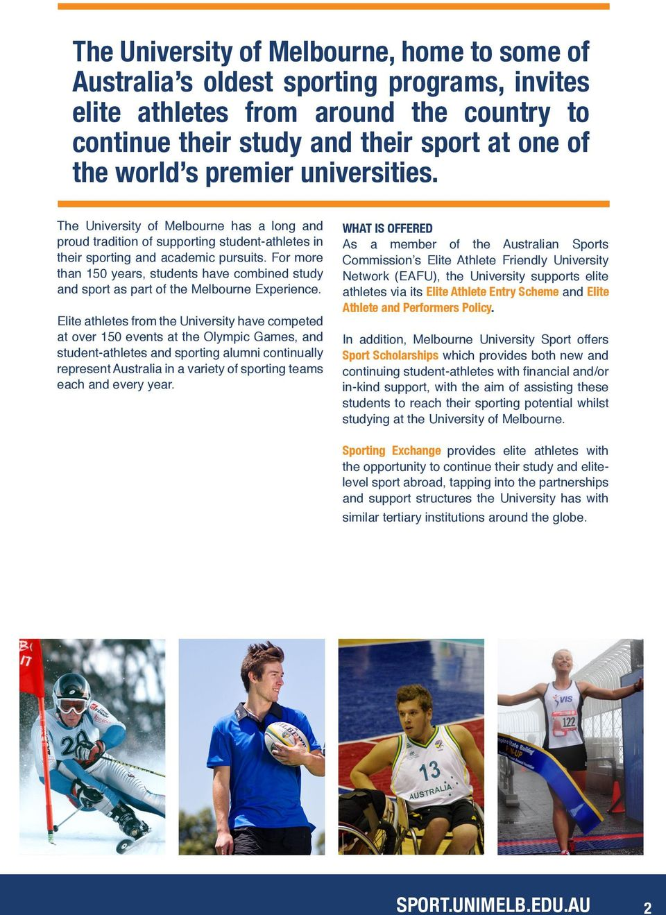 For more than 150 years, students have combined study and sport as part of the Melbourne Experience.
