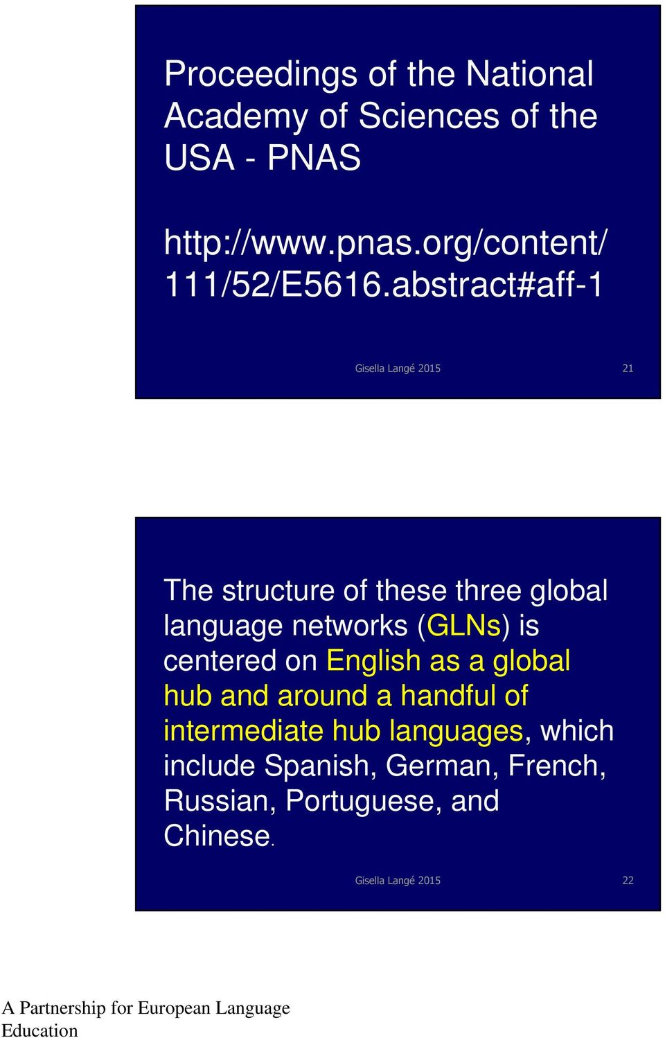 abstract#aff-1 21 The structure of these three global language networks (GLNs) is