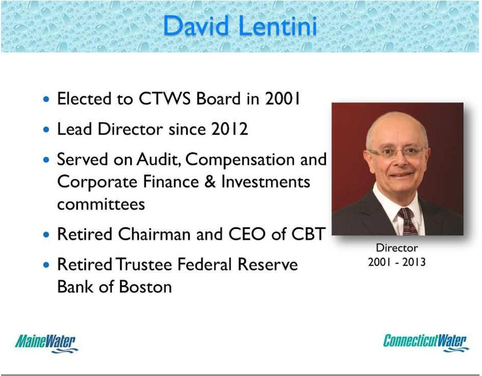 Finance & Investments committees Retired Chairman and CEO of