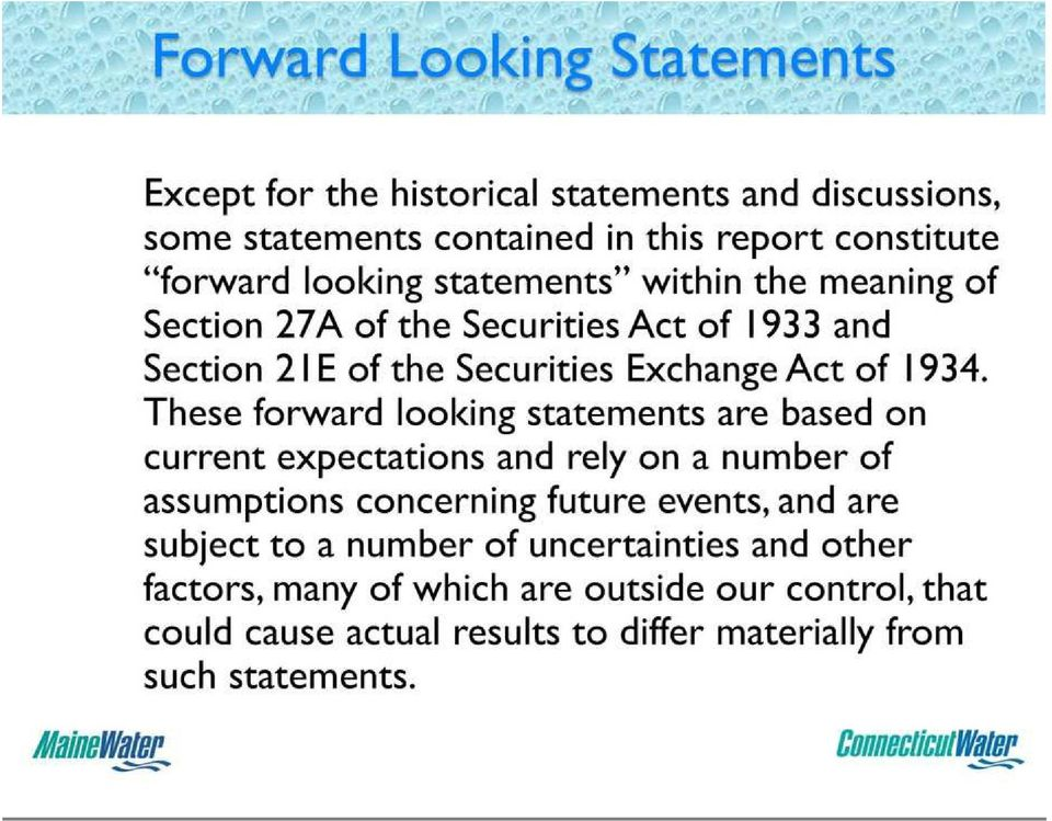 These forward looking statements are based on current expectations and rely on a number of assumptions concerning future events, and are subject